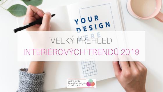 Přehled interiérových trendů 2019